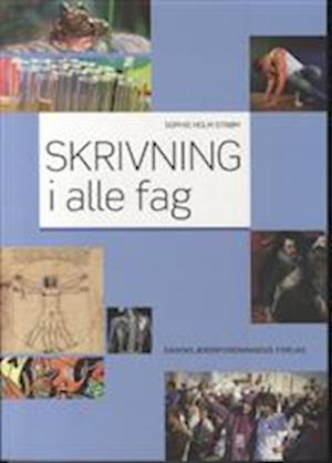 Bog hæftet Skrivning i alle fag af Sophie Holm Strøm