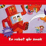 En robot går amok (Lydlet læsning Lydlet læsning til nye læsere)