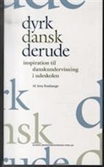 Dyrk dansk derude