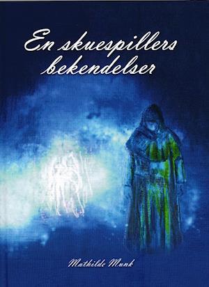 Bog, indbundet En skuespillers bekendelser af Mathilde Munk