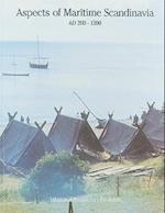Aspects of Maritime Scandinavia AD 200-1200