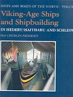 Viking-Age Ships and Shipbuilding in Hedeby (Ships Boats of the North, nr. 2)