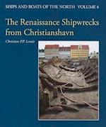 The Renaissance Shipwrecks from Christianshavn (Ships Boats of the North, nr. 6)