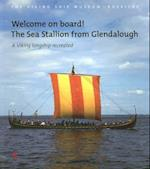 Welcome on Board! The Sea Stallion from Glendalough