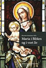 Maria i biblen og i vort liv
