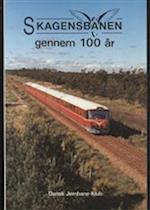 Skagensbanen gennem 100 år (Dansk Jernbane-Klub)