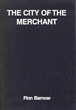 The city of the merchant (An outline of the history of urban development)