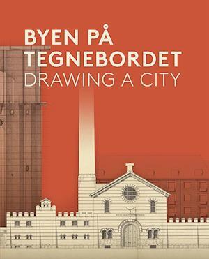 Byen på Tegnebordet - Drawing a City