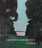 Dronning Margrethe 2 - et livsværk