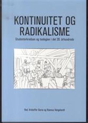 Bog, hæftet Kontinuitet og radikalisme af Rasmus Vangshardt, Kristoffer Garne