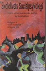 Skolelivets socialpsykologi (Unge Pædagogers serie, nr. 60)