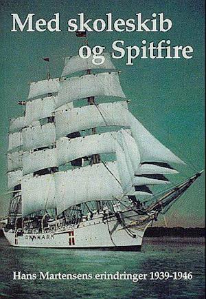 Bog, hæftet Med skoleskib og Spitfire af Hans Martensen
