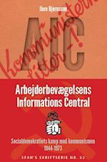 AIC - Arbejderbevægelsens Informations Central (SFAH's skriftserie, nr. 52)