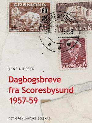 Dagbogsbreve fra Scoresbysund 1957-59 af Jens Nielsen