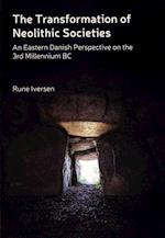The Transformation of Neolithic Societies (Jutland Archaeological Society publications)