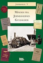 Minder fra jernbanernes guldalder (Jernbaneliv, nr. 5)