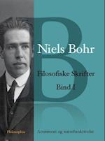 Niels Bohr: Filosofiske Skrifter Bind I (Niels Bohr Filosofiske Skrifter 1 4, nr. )