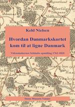 Hvordan Danmarkskortet kom til at ligne Danmark