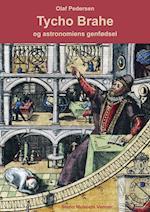 Tycho Brahe og astronomiens genfødsel