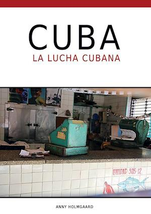 Cuba - La lucha cubana