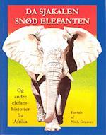 Da sjakalen snød elefanten og andre elefantfortællinger fra Afrika