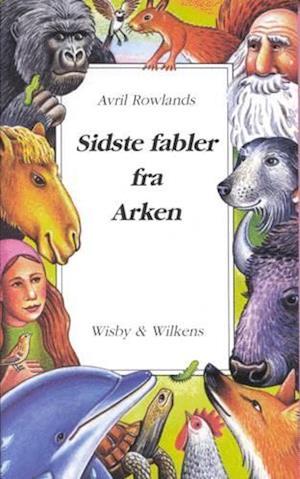 Bog, hæftet Sidste fabler fra Arken af Avril Rowlands