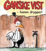 Ganske vist - hanen drypper! af Lars Jakobsen