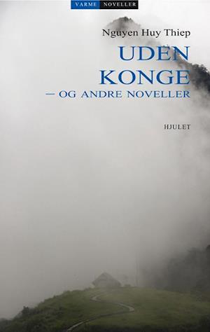 Bog, hæftet Uden konge - og andre noveller af Nguyen Huy Thiep