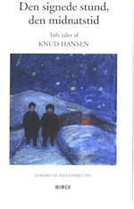 Den signede stund den midnatstid af Knud Hansen