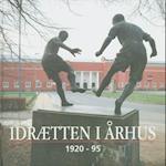 Idrætten i Århus 1920-95