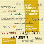 Nye danske ord med historie (Dansk Sprognævns skrifter, nr. 49)