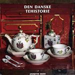 Den danske tehistorie (Nydelsesmidlernes Danmarkshistorie, nr. 1)