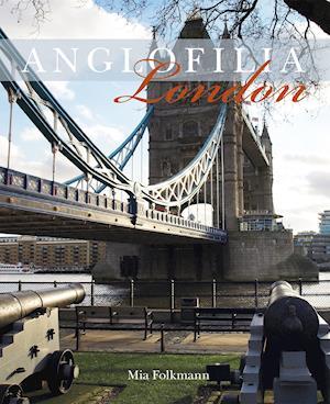 Bog, indbundet Anglofilia London af Mia Folkmann