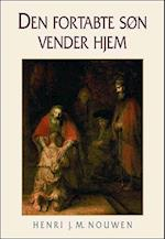Den fortabte søn vender hjem af Henri J. M. Nouwen