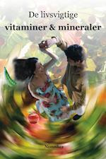 De livsvigtige vitaminer og mineraler