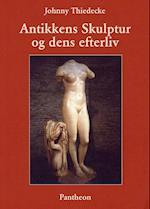 Antikkens skulptur og dens efterliv