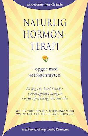 Naturlig hormonterapi - opgør med østrogenmyten
