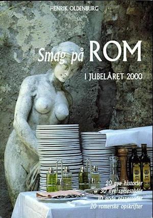 Bog ukendt format Smag på Rom i jubelåret 2000 af Henrik Oldenburg