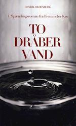 To dråber vand (Spændingsroman fra Fremmelev Kro, nr. 1)