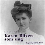Karen Blixen som ung (Store danske forfattere som unge, nr. 4)