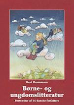 Børne- og ungdomslitteratur. Portrætter af 14 danske forfattere af Bent Rasmussen