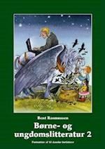 Børne- og ungdomslitteratur. Portrætter af 10 danske forfattere af Bent Rasmussen