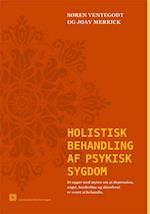 Holistisk behandling af psykisk sygdom. af Søren Ventegodt, Joav Merrick