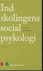 Indskolingens socialpsykologi (Profession & praksis - Unge Pædagogers serie, nr. 106)