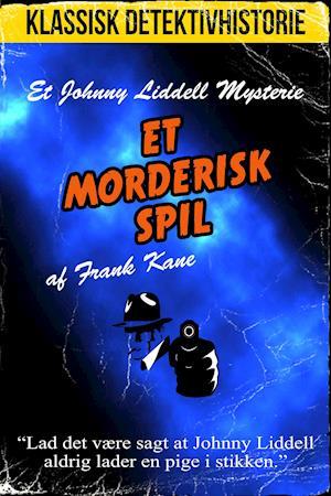 Et morderisk spil (Johnny Liddell novelle) af Frank Kane