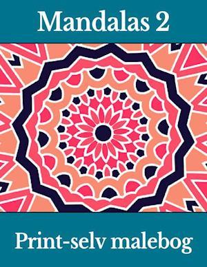 Mandalas 2 - Print-selv malebog