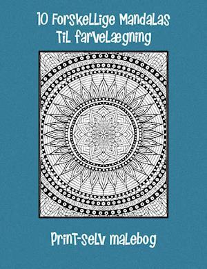 10 Forskellige Mandalas til farvelægning - Print-selv malebog