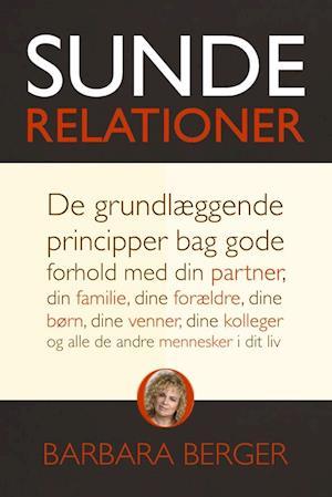 Sunde relationer-barbara berger-bog fra barbara berger på saxo.com