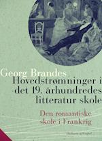 Hovedstrømninger i det 19. århundredes litteratur – Den romantiske skole i Frankrig