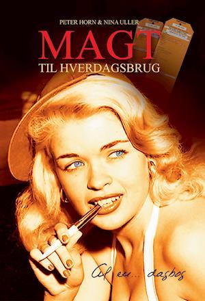 Bog, hardback Magt til hverdagsbrug af Peter Horn, Nina Uller